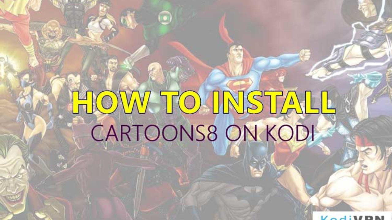 How to Install Cartoons8 Kodi Addon on Krypton 17 6, Jarvis