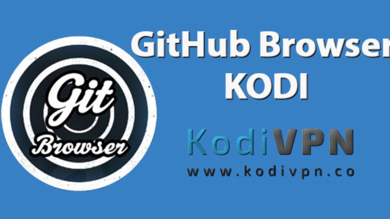 How to Install GitHub Browser Kodi on Krypton 17 6, Jarvis and Firestick