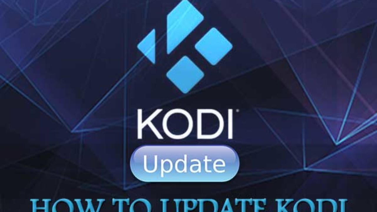 How to Update Kodi 17 6 on FireStick, TV, Android Box, Ipad And More