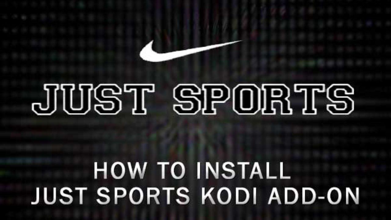 Just Sports Kodi 17 6 - How to Install Just Sports Addon on