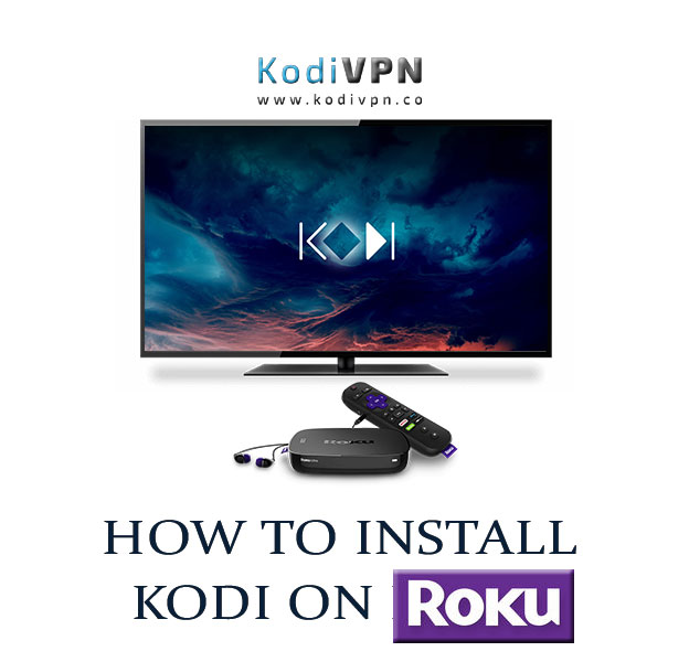 Kodi on Roku: Learn How to Setup Kodi on Roku Stick,Ultra