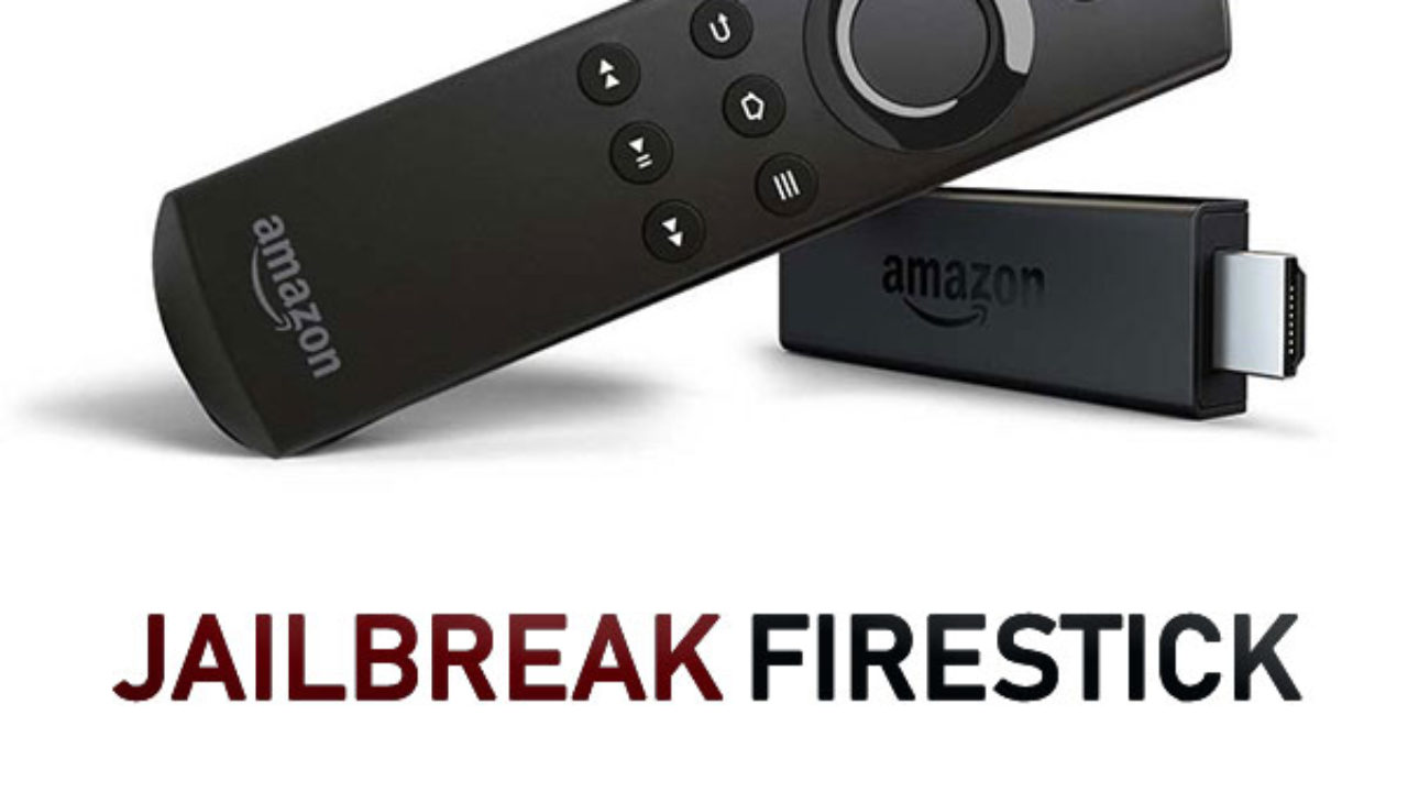 Jailbreak Firestick: A 100% Working Solution For FireStick 2019