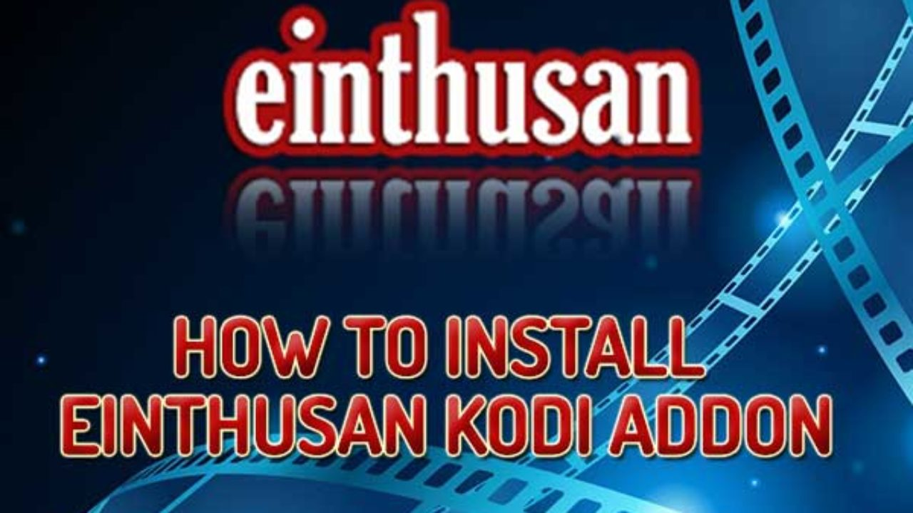 How to Install Einthusan on Kodi Krypton 17 6 Including
