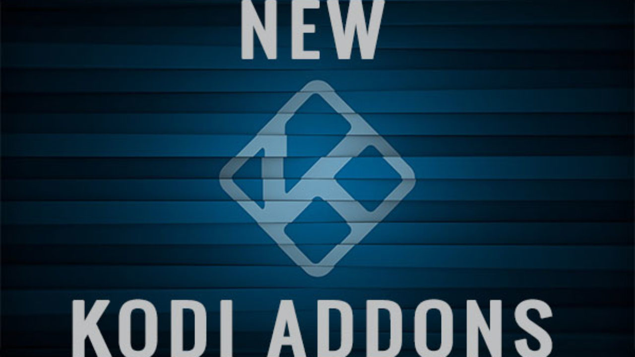 13 New Kodi Addons for June 2019 [Streams Movie, Music and